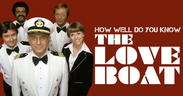 "How Well Do You Know ""The Love Boat""?"