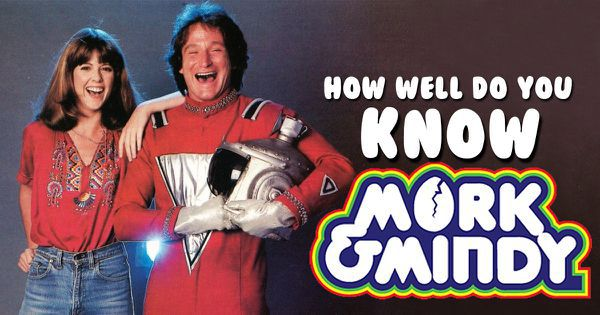 "How Well Do You Know ""Mork & Mindy""?"