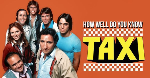 "How Well Do You Know ""Taxi""?"