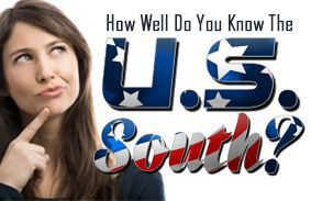 How Well Do You Know The U.S. South?
