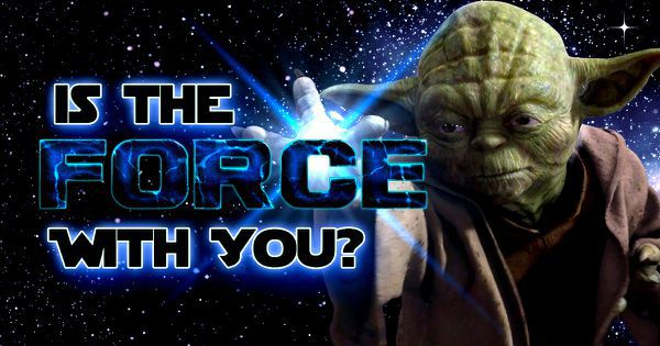 Is The Force With You?