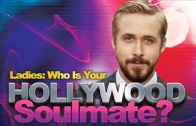 Ladies: Who Is Your Hollywood Soulmate?