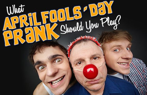 What April Fools' Day Prank Should You Play?