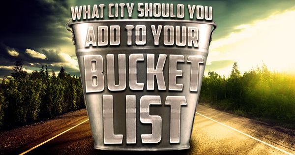 What City Should You Add To Your Bucket List?