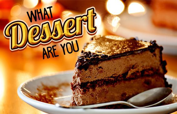 What Dessert Are You?