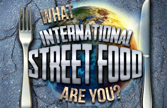 What International Street Food Are You?