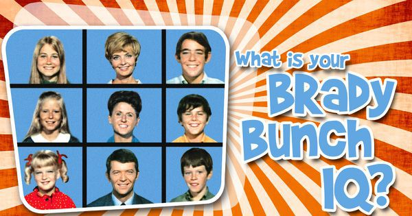 "What Is Your ""Brady Bunch"" IQ?"