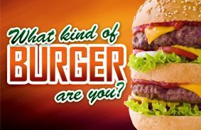 What Kind Of Burger Are You?