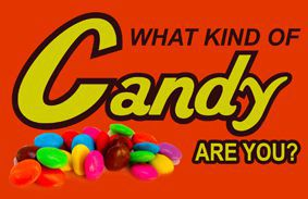 what kind of candy are you