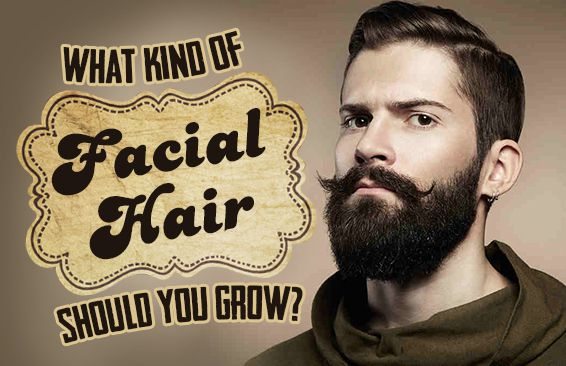 What Kind Of Facial Hair Should You Grow?