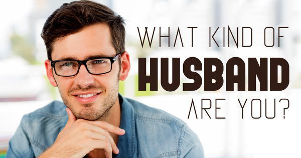 What Kind of Husband Are You?