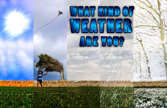 What Kind Of Weather Are You?