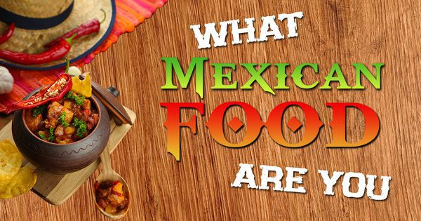 What Mexican Food Are You?