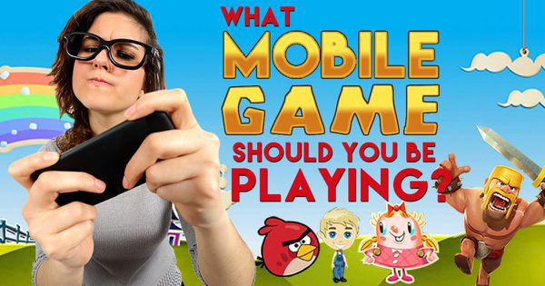 What Mobile Game Should You Be Playing?