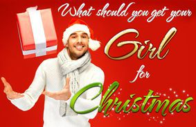 What Should You Get Your Girl For Christmas?