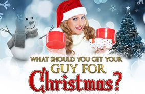 What Should You Get Your Guy For Christmas?