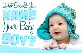 What Should You Name Your Baby Boy?