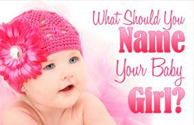 What Should You Name Your Baby Girl?