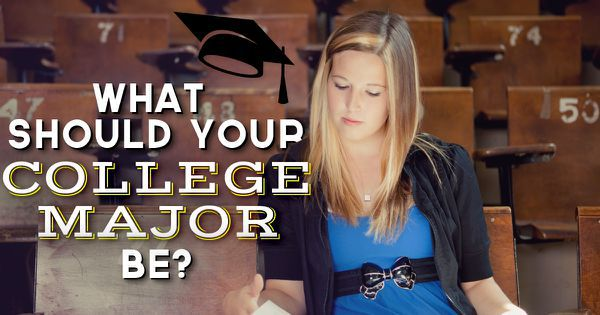What Should Your College Major Be?