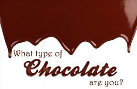 What Type Of Chocolate Are You?