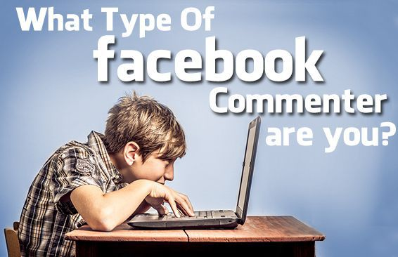 What Type Of Facebook Commenter Are You?