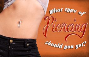 what type of piercing should you get