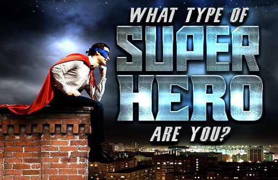 What Type Of Superhero Are You?