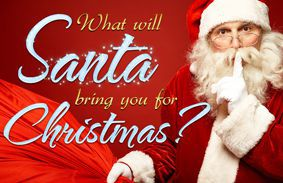 What Will Santa Bring You For Christmas?