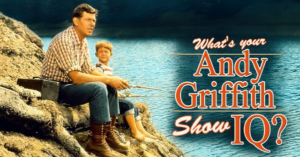 """What's Your """"Andy Griffith Show"""" IQ?"""