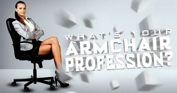 What's Your Armchair Profession?