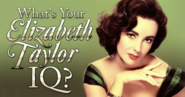 What's Your Elizabeth Taylor IQ?