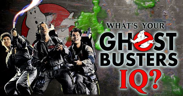 "What's Your ""Ghostbusters"" IQ?"