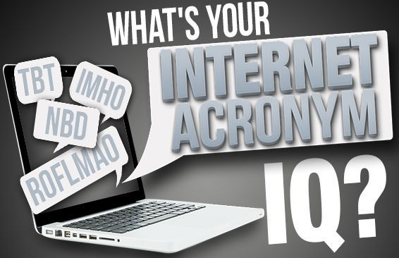 What's Your Internet Acronym IQ?