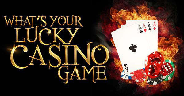 What's Your Lucky Casino Game?