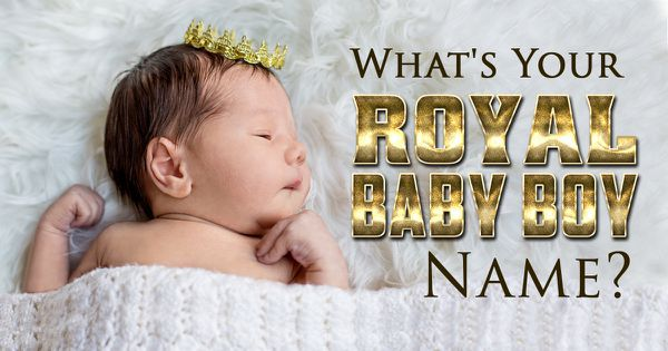 What's Your Royal Baby Boy Name?