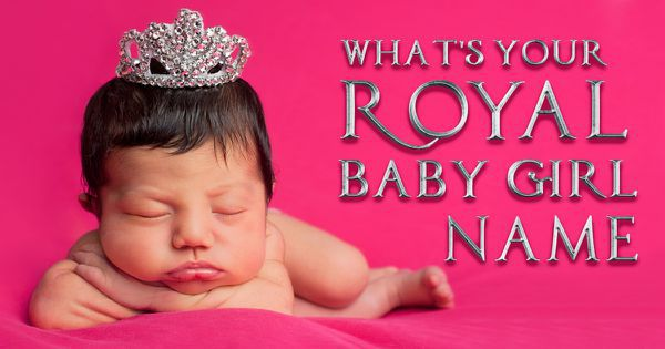 What's Your Royal Baby Girl Name?