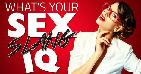 What's Your Sex Slang IQ?