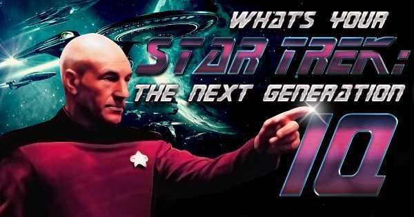 "What's Your ""Star Trek: The Next Generation"" IQ?"