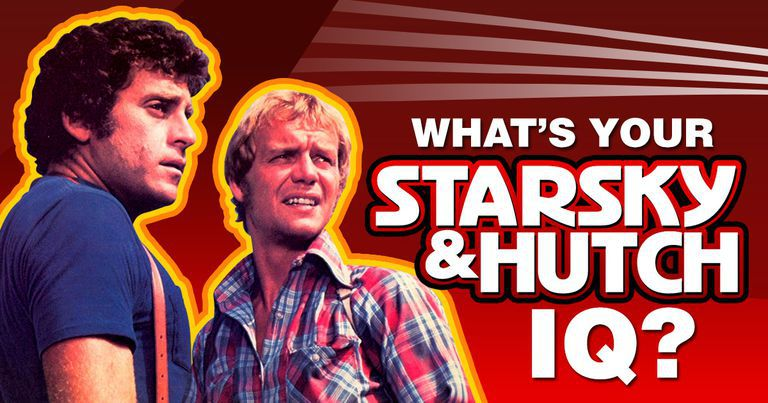 """What's Your """"Starsky & Hutch"""" IQ?"""