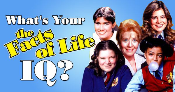 "What's Your ""The Facts of Life"" IQ?"
