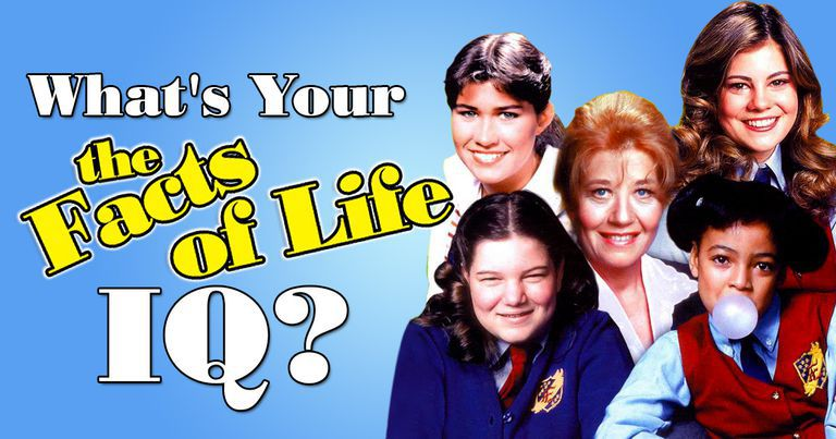 """What's Your """"The Facts of Life"""" IQ?"""