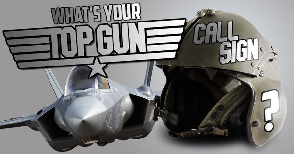 "What's Your ""Top Gun"" Call Sign?"