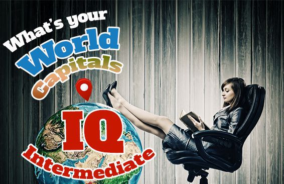 What's Your World Capitals IQ: Intermediate