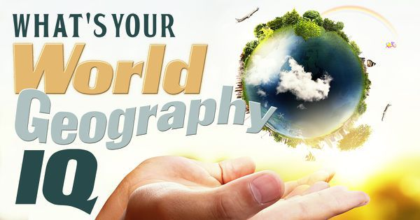 What's Your World Geography IQ?