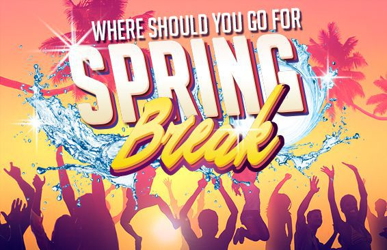 Where Should You Go For Spring Break?