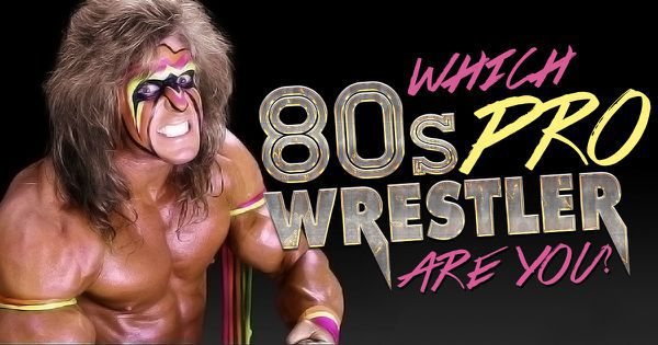 Which 80s Pro Wrestler Are You?