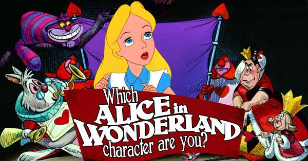 "Which ""Alice In Wonderland"" Character Are You?"