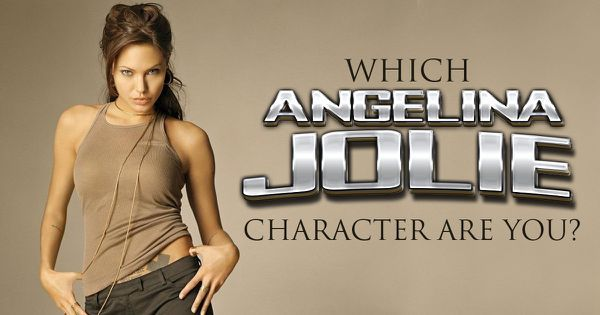 Which Angelina Jolie Character Are You?