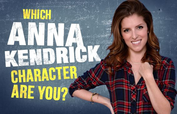 which anna kendrick character are you