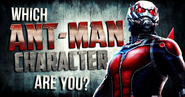 "Which ""Ant-Man"" Character Are You?"